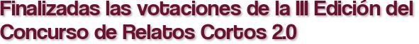 Finalizadas las votaciones de la III Edición del Concurso de Relatos Cortos 2.0