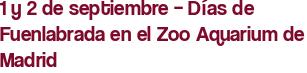 1 y 2 de septiembre – Días de Fuenlabrada en el Zoo Aquarium de Madrid