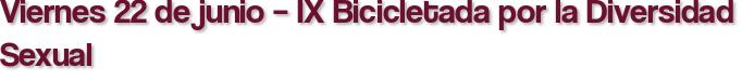 Viernes 22 de junio – IX Bicicletada por la Diversidad Sexual