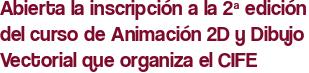 Abierta la inscripción a la 2ª edición del curso de Animación 2D y Dibujo Vectorial que organiza el CIFE