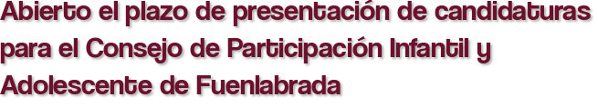 Abierto el plazo de presentación de candidaturas para el Consejo de Participación Infantil y Adolescente de Fuenlabrada