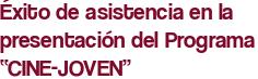 """Éxito de asistencia en la presentación del Programa """"CINE-JOVEN"""""""