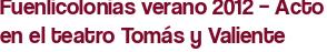Fuenlicolonias verano 2012 – Acto en el teatro Tomás y Valiente