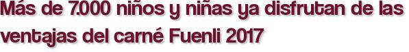 Más de 7.000 niños y niñas ya disfrutan de las ventajas del carné Fuenli 2017
