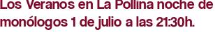 Los Veranos en La Pollina noche de monólogos 1 de julio a las 21:30h.