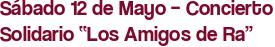 """Sábado 12 de Mayo – Concierto Solidario """"Los Amigos de Ra"""""""