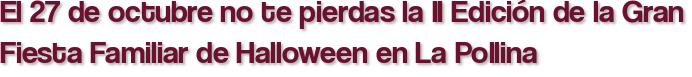 El 27 de octubre no te pierdas la II Edición de la Gran Fiesta Familiar de Halloween en La Pollina