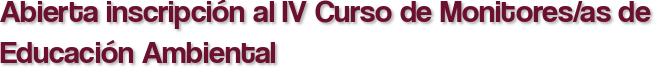 Abierta inscripción al IV Curso de Monitores/as de Educación Ambiental