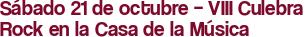 Sábado 21 de octubre – VIII Culebra Rock en la Casa de la Música