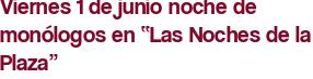 """Viernes 1 de junio noche de monólogos en """"Las Noches de la Plaza"""""""