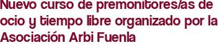 Nuevo curso de premonitores/as de ocio y tiempo libre organizado por la Asociación Arbi Fuenla