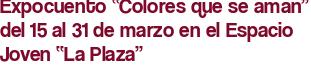 """Expocuento """"Colores que se aman"""" del 15 al 31 de marzo en el Espacio Joven """"La Plaza"""""""