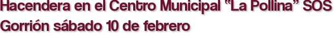 """Hacendera en el Centro Municipal """"La Pollina"""" SOS Gorrión sábado 10 de febrero"""