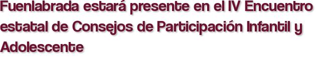 Fuenlabrada estará presente en el IV Encuentro estatal de Consejos de Participación Infantil y Adolescente