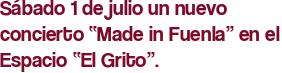 """Sábado 1 de julio un nuevo concierto """"Made in Fuenla"""" en el Espacio """"El Grito""""."""