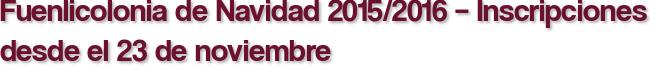 Fuenlicolonia de Navidad 2015/2016 – Inscripciones desde el 23 de noviembre