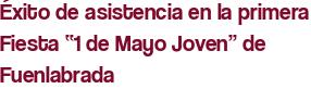 """Éxito de asistencia en la primera Fiesta """"1 de Mayo Joven"""" de Fuenlabrada"""