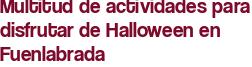 Multitud de actividades para disfrutar de Halloween en Fuenlabrada