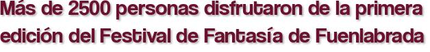 Más de 2500 personas disfrutaron de la primera edición del Festival de Fantasía de Fuenlabrada
