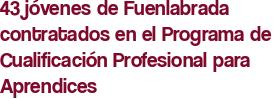 43 jóvenes de Fuenlabrada contratados en el Programa de Cualificación Profesional para Aprendices