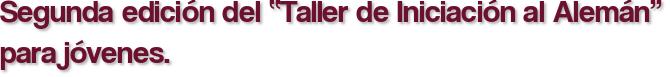 """Segunda edición del """"Taller de Iniciación al Alemán"""" para jóvenes."""
