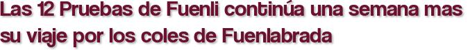 Las 12 Pruebas de Fuenli continúa una semana mas su viaje por los coles de Fuenlabrada